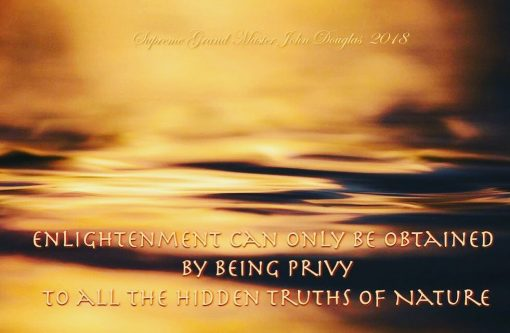 Enlightenment can only be obtained by being privy to all the hidden truths of Nature
