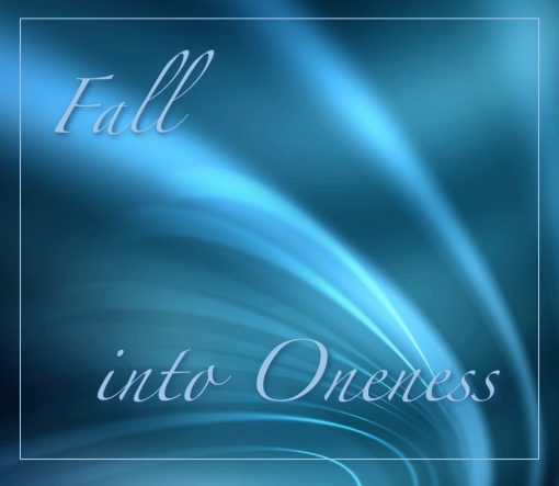 Fall Into Oneness